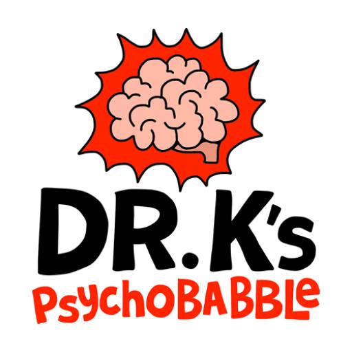 Dr. K's Psychobabble